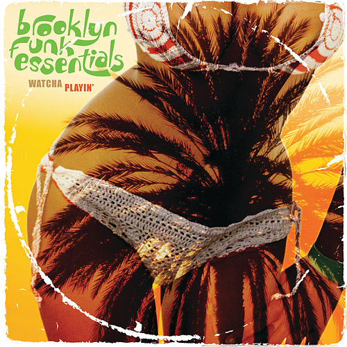 Play & Download Watcha Playin' by The Brooklyn Funk Essentials | Napster