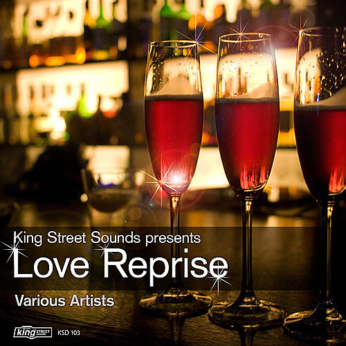 Play & Download King Street Sounds Presents Love Reprise by Various Artists | Napster