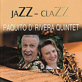 Jazz Clazz by Paquito D'Rivera Quintet