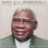 Keep Me All the Way by Rev. F.C. Barnes