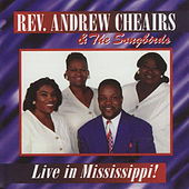 Play & Download Live in Mississippi! by Rev. Andrew Cheairs & The Songbirds | Napster