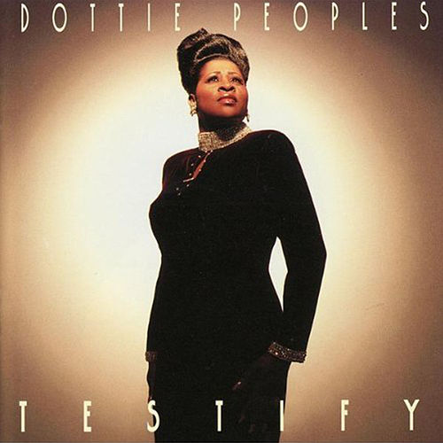 Play & Download Testify by Dottie Peoples | Napster
