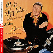 Play & Download P.S. Tony Pastor Plays And Sings Artie Shaw (Digitally Remastered) by Tony Pastor | Napster
