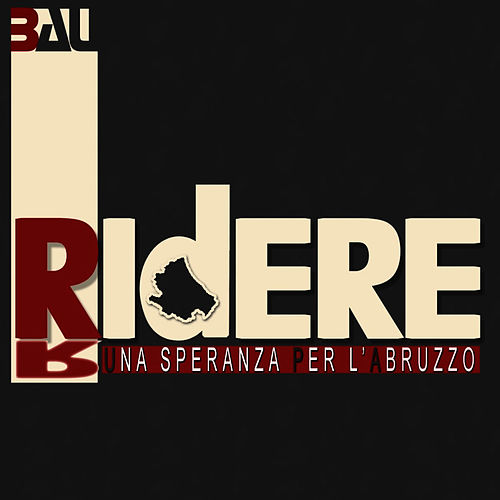 Ridere (Una Speranza per l'Abruzzo) by Bau