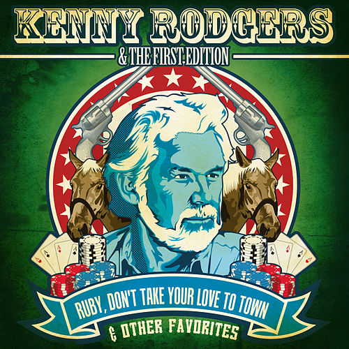 Play & Download Ruby, Don't Take Your Love To Town & Other Favorites (Digitally Remastered) by Kenny Rogers | Napster