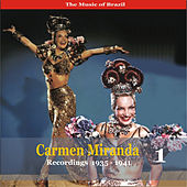 Play & Download The Music of Brazil / Carmen Miranda, Volume 1 / Recordings 1935 - 1941 by Carmen Miranda | Napster