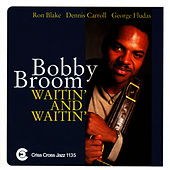 Play & Download Waitin And Waitin by Bobby Broom | Napster