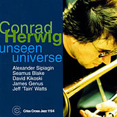 Play & Download Unseen Universe by Conrad Herwig | Napster