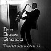 Play & Download The Diva's Choice by Teodross Avery | Napster