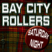 Play & Download Saturday Night (Re-Recorded / Remastered) by Bay City Rollers | Napster