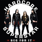 Beg For It by Hardcore Superstar