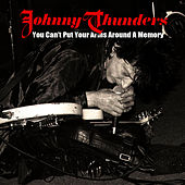 Play & Download You Can't Put Your Arms Around A Memory (Rare Version) by Johnny Thunders | Napster