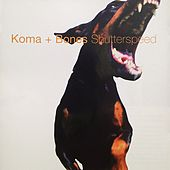 Play & Download Shutterspeed by Koma + Bones | Napster