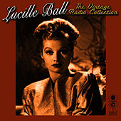 Play & Download The Vintage Radio Collection by Lucille Ball | Napster