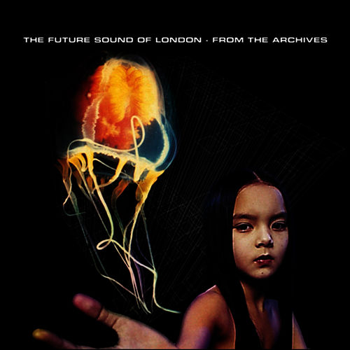 Play & Download The Archives - Sampler 1 by Future Sound of London | Napster