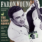 Play & Download The Radio Shows, Vol. 2 by Faron Young | Napster
