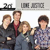 Play & Download 20th Century Masters The Millennium Collecton by Lone Justice | Napster