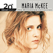 Play & Download 20th Century Masters The Millennium Collection by Maria McKee | Napster