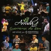 Guerreiros do Bem, ao Vivo no Renascença Clube by Grupo Arruda