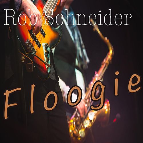Floogie by Rob Schneider