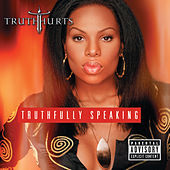 Play & Download Truthfully Speaking by Truth Hurts | Napster