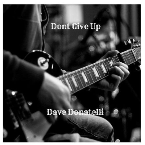 Dont Give Up by Dave Donatelli
