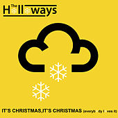 It's Christmas, It's Christmas (Everybody Loves It) by The Holloways