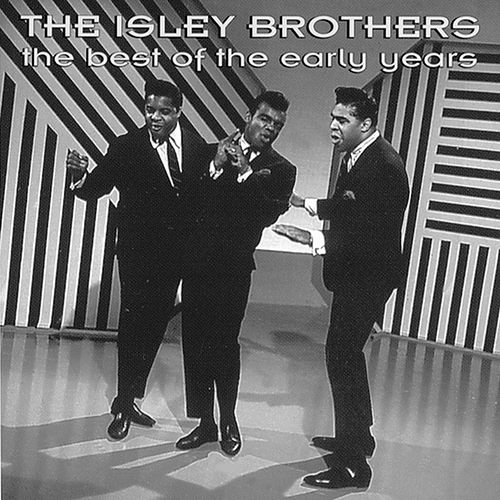 Play & Download The Best Of The Early Years by The Isley Brothers | Napster