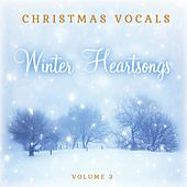 Christmas Vocals: Winter Heartsongs, Vol. 3 by Various Artists