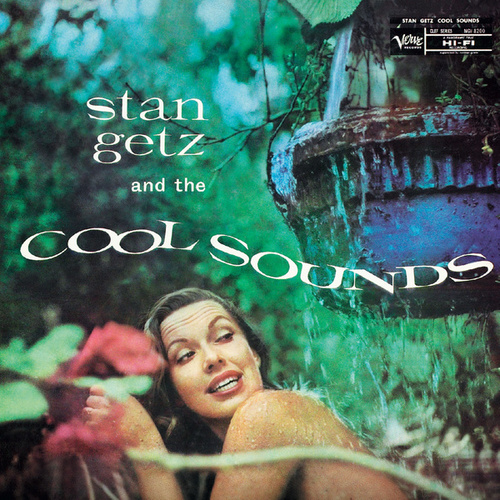Play & Download Stan Getz And The Cool Sounds by Stan Getz | Napster