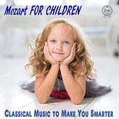 Mozart for Children: Classical Music to Make You Smarter de Renat