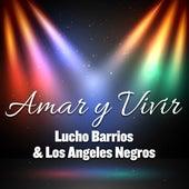 Amar y Vivir by Lucho Barrios