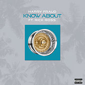 Know About (feat. Rick Ross) by Harry Fraud