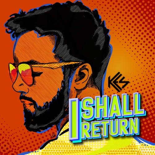 I Shall Return by Kes