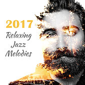 2017 Relaxing Jazz Melodies by Chilled Jazz Masters