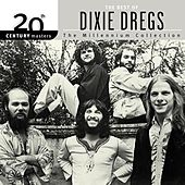 Play & Download The Best of The Dixie Dregs: The Millennium Collection by The Dixie Dregs | Napster