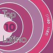 Play & Download Top 10 Latino 1980-1985 by Various Artists | Napster