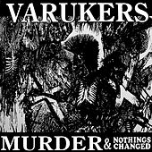 Murder & Nothing's Changed by Varukers