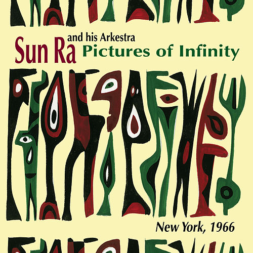 Pictures of Infinity by Sun Ra