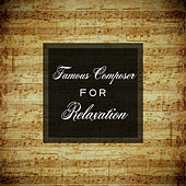Famous Composer for Relaxation de Relaxing Sounds Guru