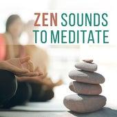 Zen Sounds to Meditate by Meditation Zen Master