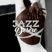 Jazz Desire by Chilled Jazz Masters