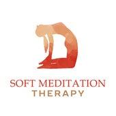 Soft Meditation Therapy by Meditation Spa