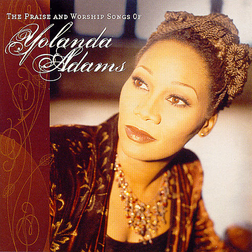 Play & Download The Praise & Worship Songs... by Yolanda Adams | Napster