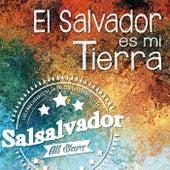El Salvador Es Mi Tierra by Salsalvador All Stars