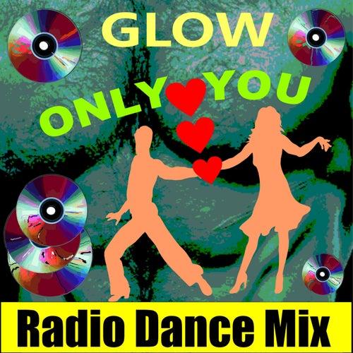 Only You (Radio Dance Mix) von Glow