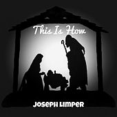 This Is How by Joseph Limper