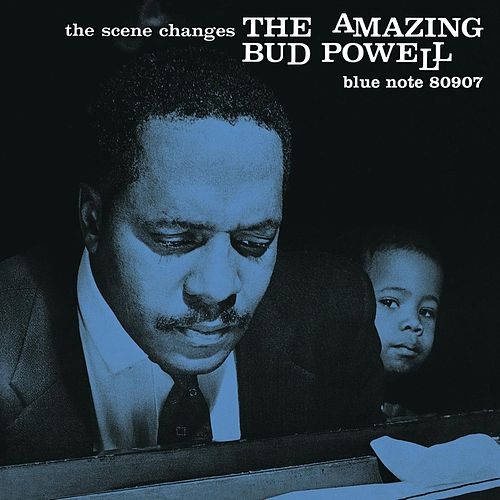 Play & Download The Scene Changes by Bud Powell | Napster