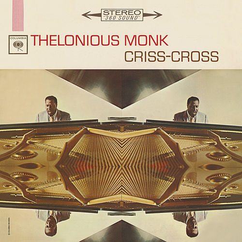 Play & Download Criss-Cross (Legacy) by Thelonious Monk | Napster