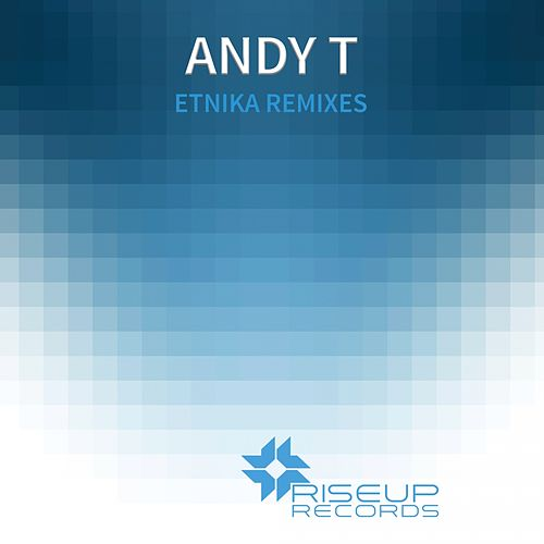 Etnika Remixes by Andy T